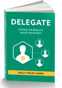 Delegate: Double the Results! Halve the Effort! book cover