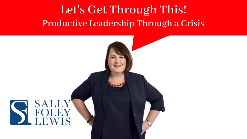 Productive Leadership Through a Crisis