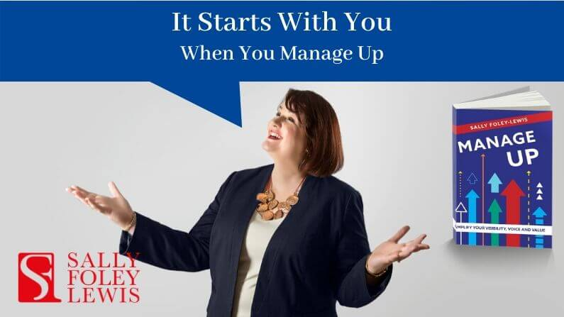 Managing Up Starts With You
