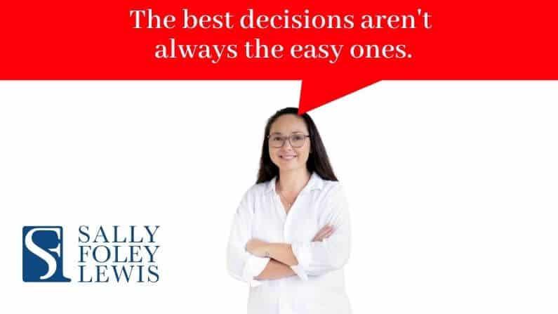 Self-Leadership & Leadership: The best decisions aren't always the easy ones.