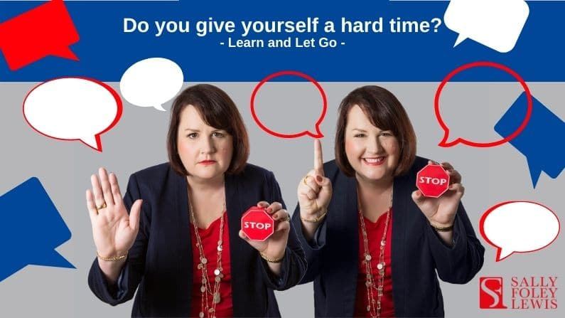 Do you give yourself a hard time?